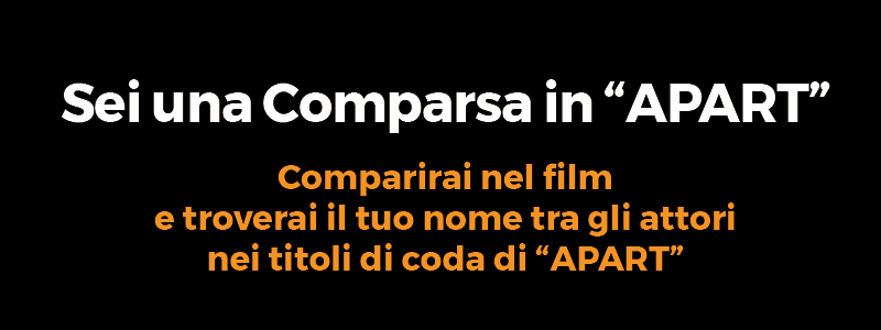 "Sei una Comparsa in ""APART"""